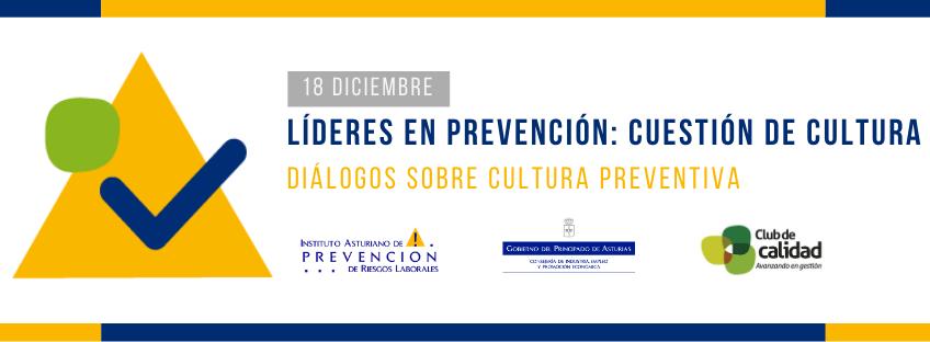Jornada: LÍDERES EN PREVENCIÓN: CUESTIÓN DE CULTURA – Diálogos sobre Cultura Preventiva