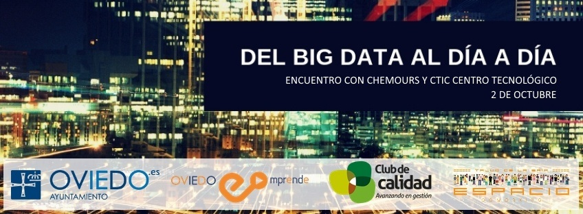 """Encuentro con Chemours y CTIC Centro Tecnológico """"Del Big Data al día a día"""". Oviedo Emprende"""