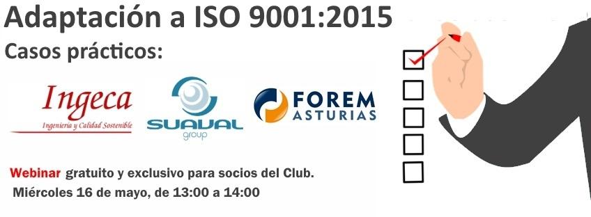 """""""Casos Prácticos de Adaptación a la ISO9001:2015: SUAVAL, INGECA y FOREM ASTURIAS"""""""