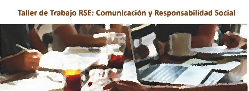 IRS: Taller de Trabajo RSE: Comunicación y Responsabilidad Social