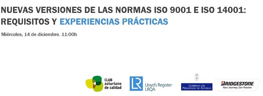Sesión: nuevas versiones de las normas ISO 9001 e ISO 14001: Requisitos y Experiencias Prácticas
