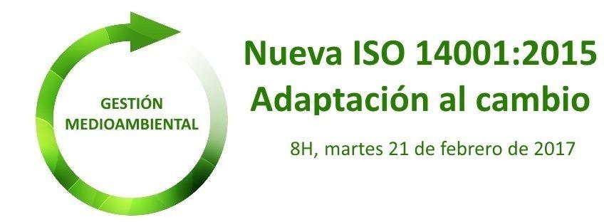 """Curso: """"Nueva ISO 14001:2015 – Adaptación al Cambio"""" 3ª Edición"""