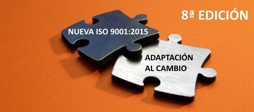 Curso: Nueva ISO 9001:2015- Adaptación al Cambio- (8ª Edición)