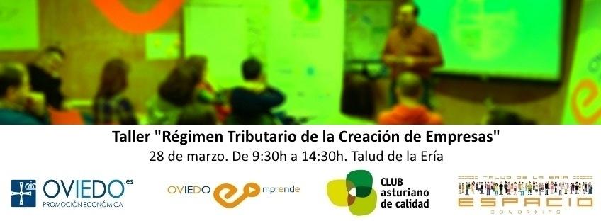 "Taller ""Régimen Tributario de la creación de empresas"". Oviedo Emprende."