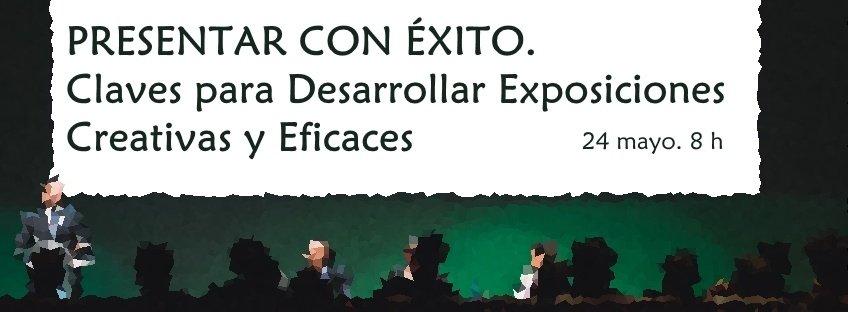 Curso: Presentar con Éxito. Claves para Desarrollar Exposiciones Creativas y Eficaces