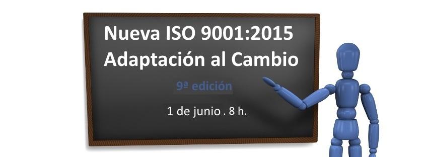 Curso: Nueva ISO 9001:2015 -Adaptación al Cambio- 9ª Edición