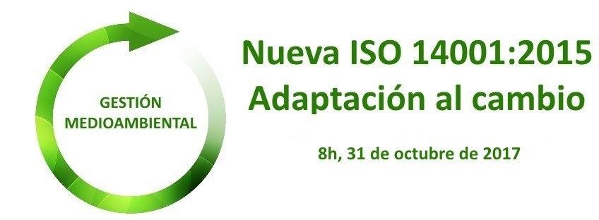 """Curso: """"Nueva ISO 14001:2015 – Adaptación al Cambio"""" 4ª Edición"""