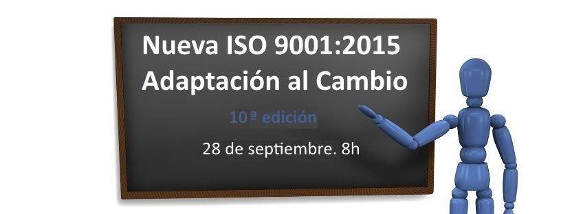 Curso: Nueva ISO 9001:2015 -Adaptación al Cambio- 10ª Edición