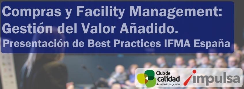 """Jornada """"Compras y Facility Management. Gestión del Valor Añadido: Best Practices IFMA España"""""""""""