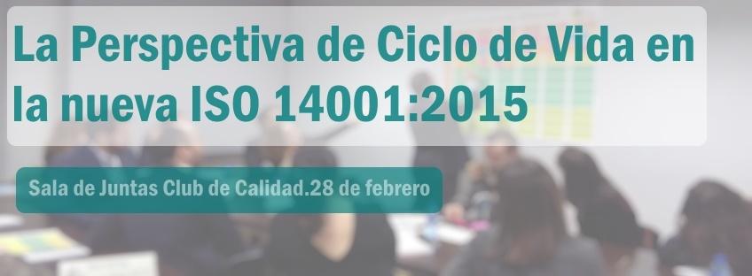 La perspectiva de Ciclo de Vida en la nueva ISO 14001:2015