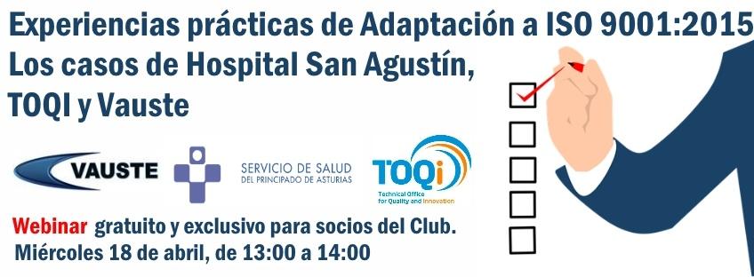 """""""Casos Prácticos de Adaptación a la ISO 9001:2015 – VAUSTE, HOSPITAL SAN AGUSTÍN Y TOQI"""""""