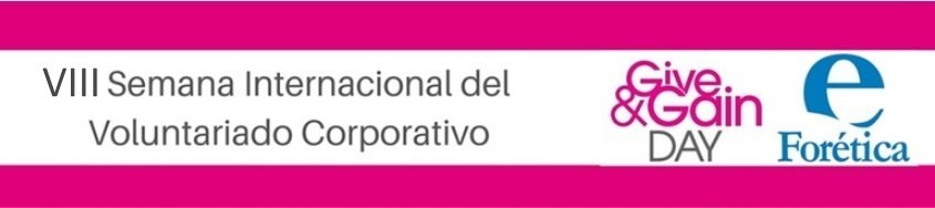 VIII Semana Internacional del Voluntariado Corporativo- Give&Gain Day 2018