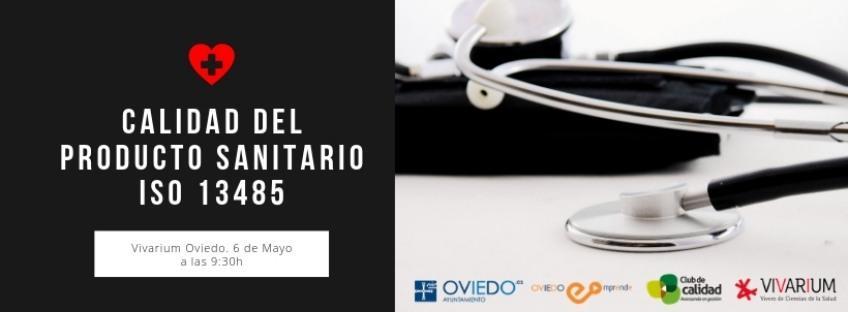 """Taller gratuito """"Calidad del Producto Sanitario ISO 13485"""". Oviedo Emprende"""