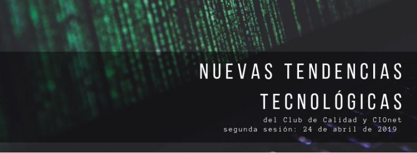 """Encuentro con CIOnet: """" Nuevas Tendencias Tecnológicas"""""""