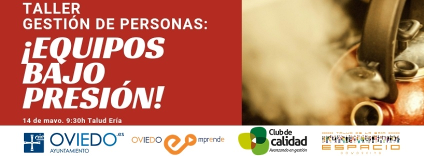 """Taller gratuito """"Gestión de Personas: Equipos Bajo Presión"""". Oviedo Emprende"""