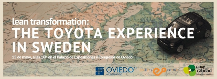 "Jornada ""Lean Transformation: The Toyota Experience in Sweden"". Oviedo Emprende"