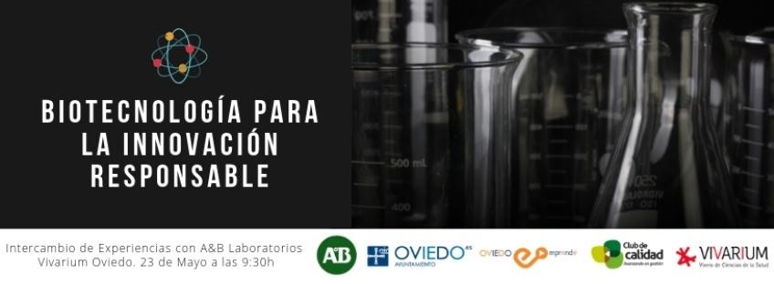 Sesión: Biotecnología para la Innovación Responsable – Intercambio de Experiencias con A&B Laboratorios en Oviedo Emprende