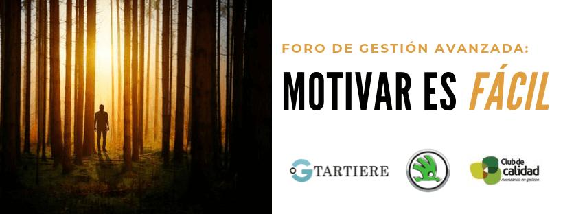 Foro Gestión Avanzada: Motivar es Fácil