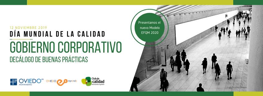 """Día Mundial de la Calidad 2019 con Oviedo Emprende: """"Gobierno corporativo: Decálogo de Buenas Prácticas"""""""