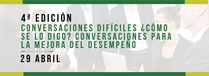 Curso: Conversaciones difíciles ¿Cómo se lo digo? Conversaciones para la mejora del desempeño. 4ª Ed (POSPUESTO)