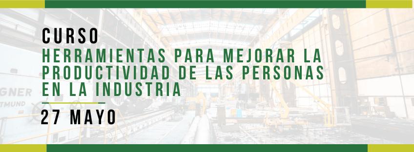 Curso: Herramientas para Mejorar la Productividad de las Personas en la Industria