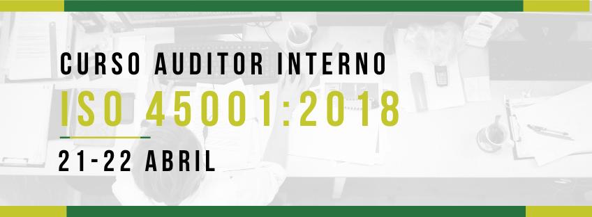 Curso: Auditor Interno ISO 45001:2018 (POSPUESTO)
