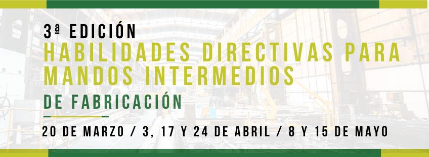 3ª Edición Curso: Habilidades Directivas para Mandos Intermedios de Fabricación