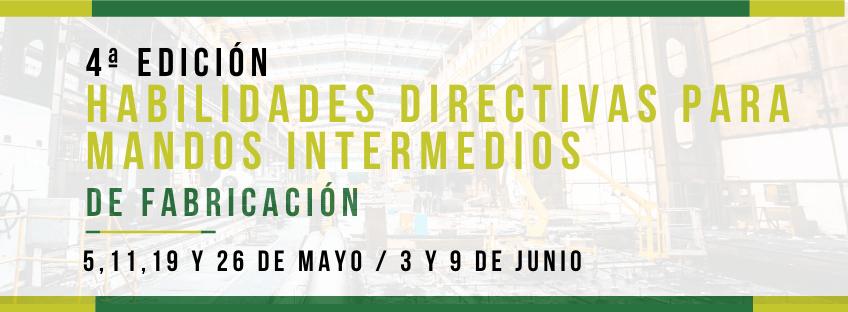 Curso: Habilidades Directivas para Mandos Intermedios de Fabricación. Cuarta edición
