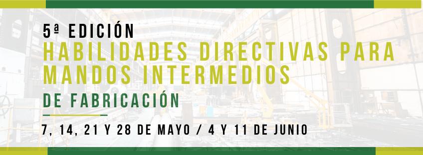 Curso: Habilidades Directivas para Mandos Intermedios de Fabricación. Quinta edición