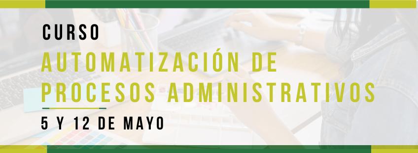 Curso: Automatización de Procesos Administrativos