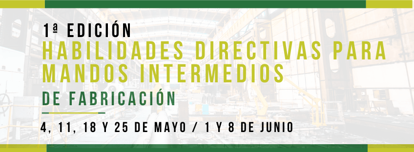 Curso de Habilidades Directivas para Mandos Intermedios de Fabricación. Primera edición