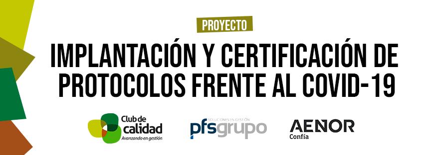 """Proyecto """"Implantación y Certificación de Protocolos Frente al COVID-19"""""""
