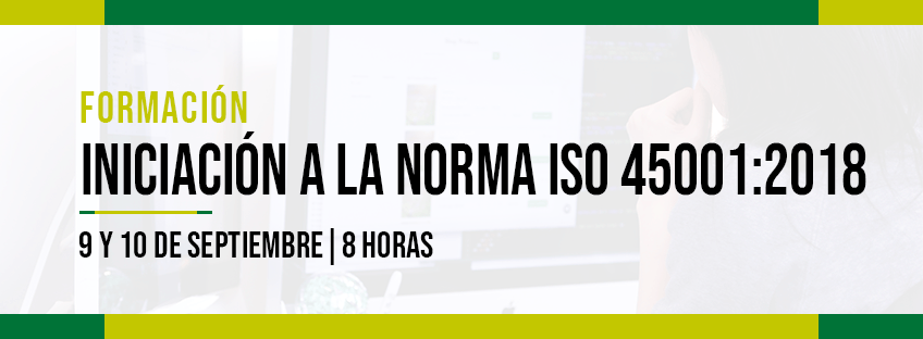 Formación: Iniciación a la Norma ISO 45001:2018
